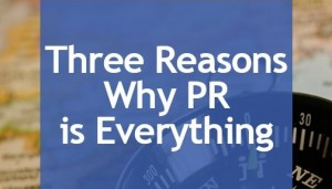 Pr is everything